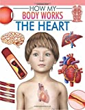 The Heart (How My Body Works)