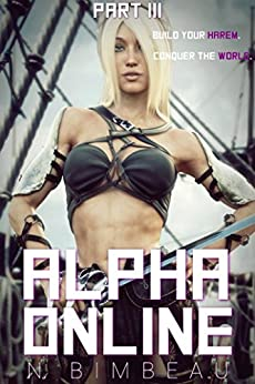 Alpha Online: Part Three (A LitRPG Harem)