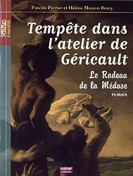 Tempête dans l'atelier de Géricault : Le radeau de la méduse