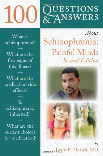 100 Question and Answers About Schizophrenia: Painful Minds (100 Questions Answers)
