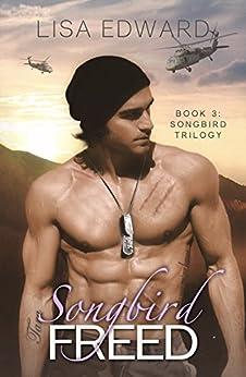 Songbird Freed: Book 3: Songbird Trilogy by [Edward, Lisa]