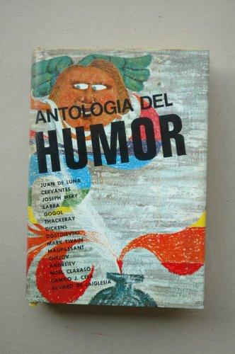 ANTOLOGÍA del humor : segunda selección / [Juan de Luna... Et al.] ; [selección de Carlos GOnzález Castresana]