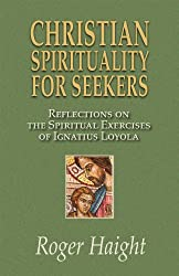 Christian Spirituality for Seekers: Reflections on the Spiritual Exercises of Ignatius of Loyola