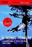 Il mondo perduto : i cortometraggi di Vittorio De Seta, 1954-1959