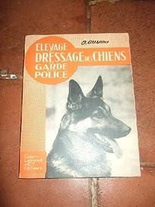 Elevage et dressage des chiens de garde et d epolice.
