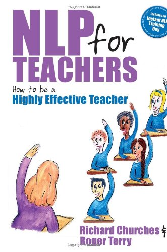 The NLP for Teachers: How to be a Highly Effective Teacher