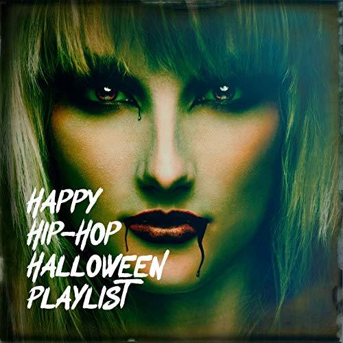 Happy Hip-Hop Halloween Playlist (Happy Hip Hop Halloween)