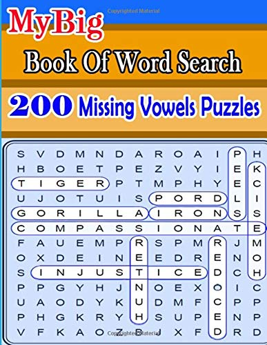 My Big Book Of Word Search 200 Missing Vowels Puzzles: The ultimate Word Search puzzle book! por ja kiw