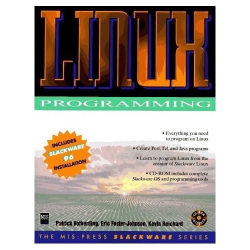 LINUX Programming (Mis Press Slackware Series) by Patrick Volkerding (1996-12-14)