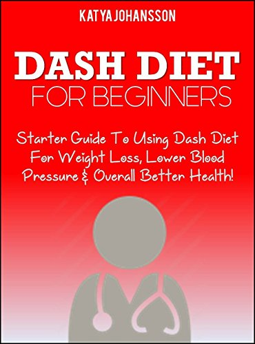 Dash diet for beginners starter guide to using dash diet for weight dash diet for beginners starter guide to using dash diet for weight loss lower fandeluxe Gallery