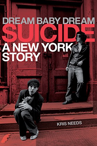 Suicide: Dream Baby Dream, A New York City Story (English Edition)
