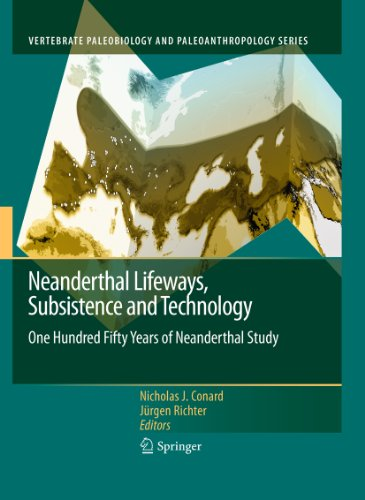 Neanderthal Lifeways, Subsistence and Technology: One Hundred Fifty Years of Neanderthal Study (Vertebrate Paleobiology and Paleoanthropology) (English Edition)