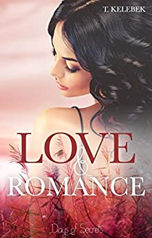 Love & Romance: Days of Secrets von [Kelebek, T.]