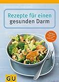 Rezepte für einen gesunden Darm (GU Gesund essen) von Christiane Schäfer