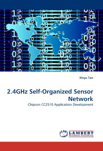 2.4GHz Self-Organized Sensor Network: Chipcon CC2510 Application Development 2.4 Ghz Computer