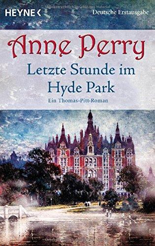 Perry, Anne: Letzte Stunde im Hyde Park