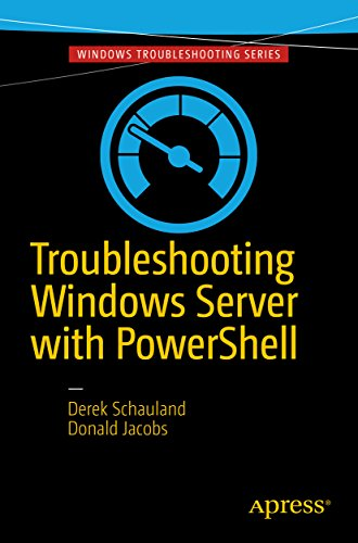 Troubleshooting Windows Server with PowerShell (English Edition)