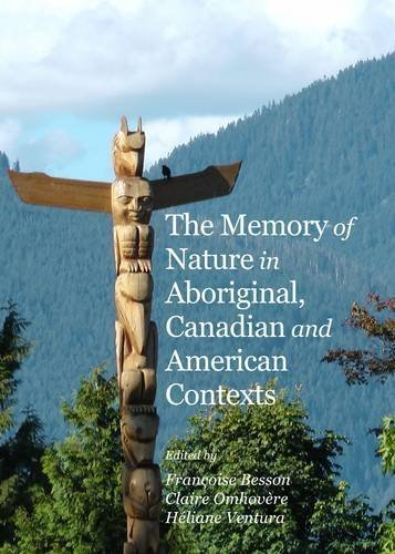 The Memory of Nature in Aboriginal, Canadian and American Contexts by Francoise Besson (2014) Hardcover