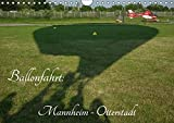 Ballonfahrt: Mannheim - Otterstadt (Wandkalender 2018 DIN A4 quer): Majestätisches Reisen in der Luft - Ballonfahren (Monatskalender, 14 Seiten ) ... [Kalender] [Apr 01, 2017] Melchert, Michael