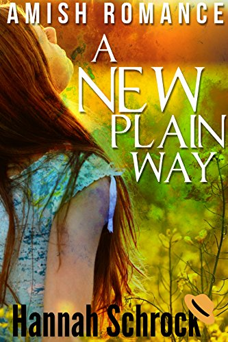 Amish Mystery And Romance A New Plain Way