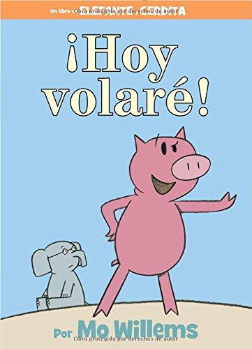 Hoy Volare! (Elephant and Piggie Book)