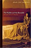 The Visible and the Revealed (Perspectives in Continental Philosophy) 3rd (third) Edition by Jean-Luc Marion published by Fordham University Press (2008)