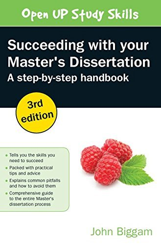 Succeeding with Your Master's Dissertation: A Step-by-Step Handbook: Written by John Biggam, 2014 Edition, (3rd Edition) Publisher: Open University Press [Paperback]
