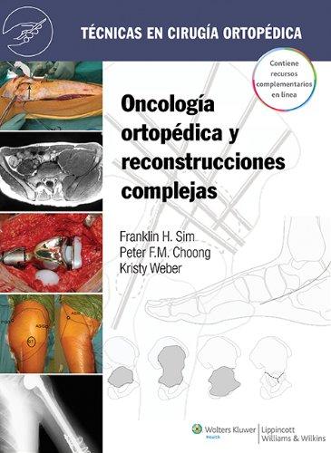 Técnicas en cirugía ortopédica. Oncología ortopédica y reconstrucción compleja por Sim