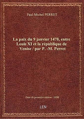 La paix du 9 janvier 1478, entre Louis XI et