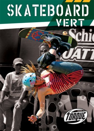 Skateboard Vert (Torque Books: Action Sports) by Thomas Streissguth (2008-02-01) par Thomas Streissguth