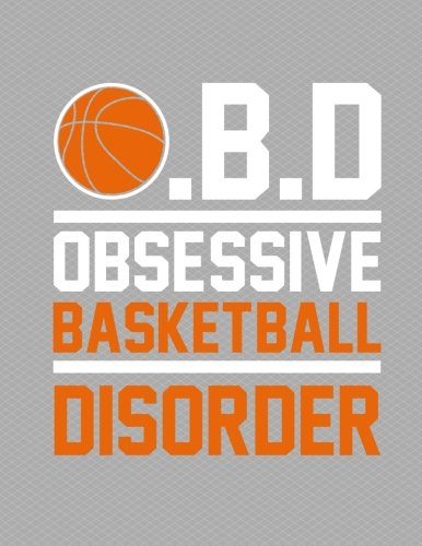 Obsessive Basketball Disorder Notebook - Wide Ruled: 8.5 x 11 - 200 Pages