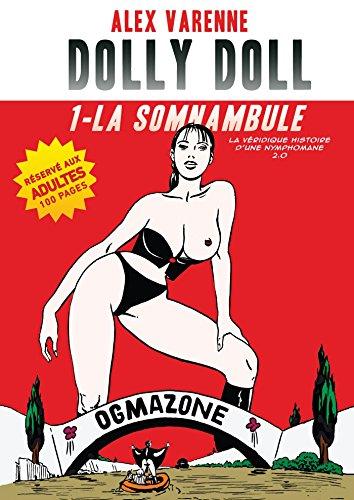 Dolly Doll : La véridique histoire d'une nymphomane 2.0 T01 : La somnambule par Alex Varenne