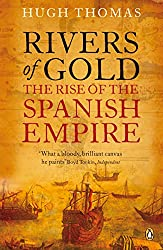 Rivers of Gold: The Rise of the Spanish Empire