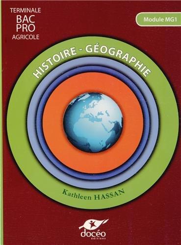 Histoire Géographie Tle Bac Pro Agricole : Module MG1 par Kathleen Hassan
