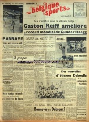 BELGIQUE SPORTS [No 235] du 30/09/1948 - NOTRE EQUIPE NATIONALE DE VOLLEY EST RENTREE DE ROME - BONNEVIE OU DEBROUX - DES NOUVELLES DE ETIENNE DELMULLE ET DE HANSEN - PANNAYE DANS SON NOUVEAU ROLE - GASTON REIFF AMELIORE LE RECORD MONDIAL DE GUNDER HAEGG