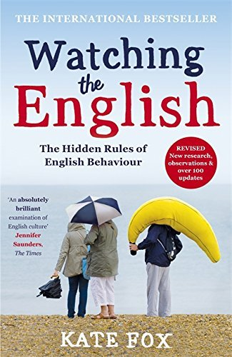 Watching the English: The International Bestseller Revised and Updated by Kate Fox (2014-10-23)
