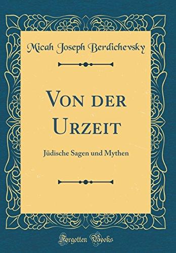 Von Der Urzeit: Jüdische Sagen Und Mythen (Classic Reprint)
