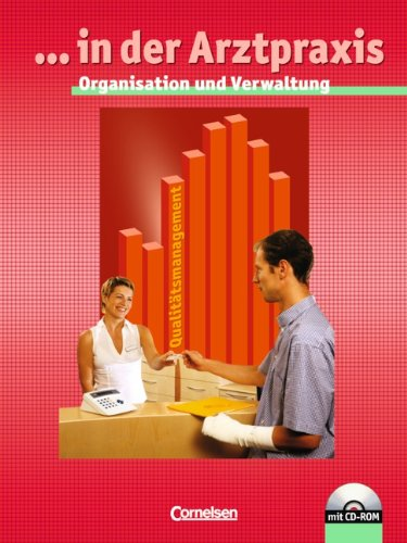 . in der Arztpraxis - Bisherige Ausgabe: in der Arztpraxis - Organisation und Verwaltung für Medizinischen Assistent (Schülerbuch mit CD-ROM)