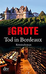 Tod in Bordeaux: Kriminalroman