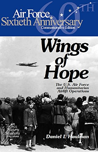 wings-of-hope-the-us-air-force-and-humanitarian-airlift-operations-english-edition