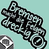 DBSPNCR Bremsen Macht DIE Felgen Dreckig Sticker Bomb Aufkleber Decal OEM Dub (innenklebend, Weiß)