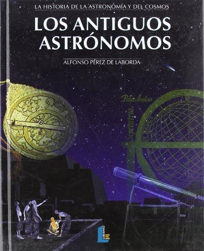 La Historia de la Astronomía y del Cosmos: Los antiguo astronomos: 1 (Laberinto Casual)