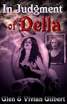 In Judgment of Della (English Edition) par [Gilbert, Glen and Vivian]