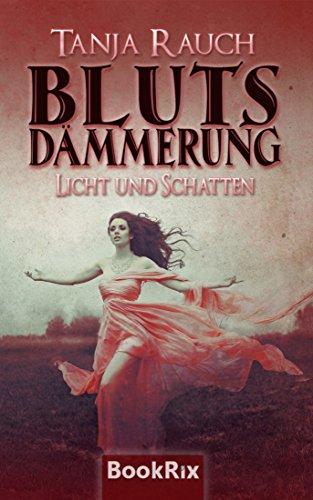 Blutsdämmerung Band 1: Licht und Schatten (Kostenlose Kindle-bücher Science Fantasy)