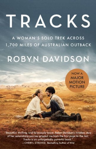 Tracks (Movie Tie-in Edition): A Woman's Solo Trek Across 1700 Miles of Australian Outback (Vintage Departures) Mti Rep edition by Davidson, Robyn (2014) Paperback