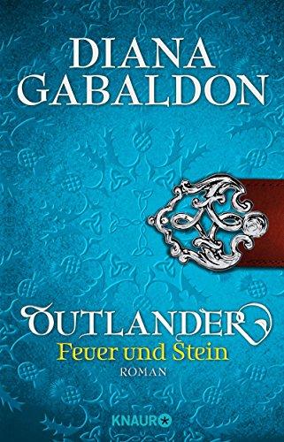 Outlander - Feuer und Stein: Roman