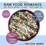RAW FOOD ROMANCE: 30 DAY MEAL PLAN - VOLUME III