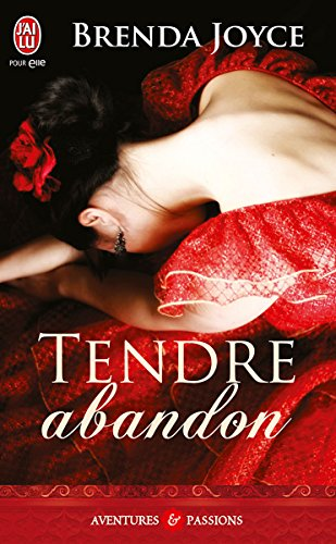 Tendre abandon (J'ai lu Aventures & Passions t. 4399) par Brenda Joyce