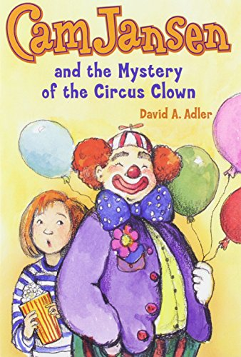 Cam Jansen and the Mystery of the Circus Clown #7