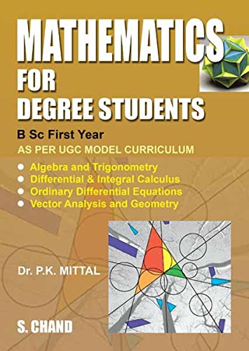 Mathematics for Degree Students (For B Sc  First Year)